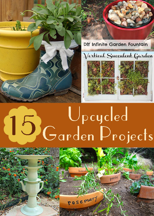 15 Upcycled Garden Projects - with Links