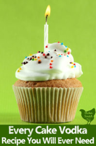 cupcake with candle and text overlay for every cake vodka recipe you'll ever need