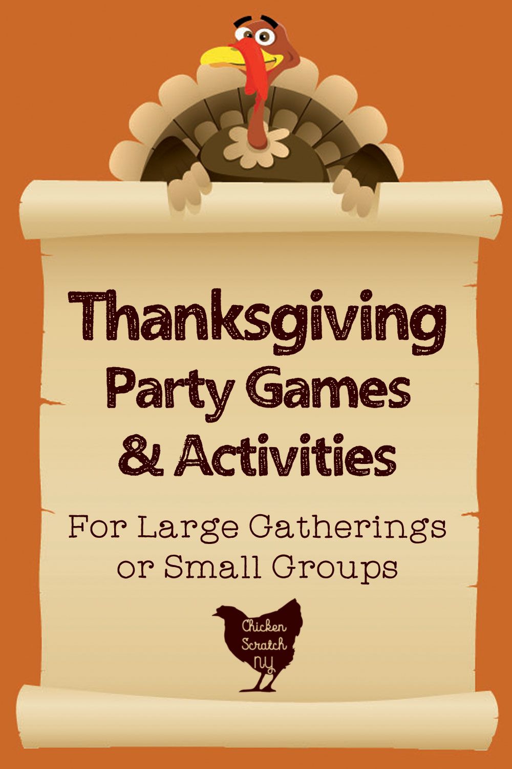 """orange background with cartoon turkey holding a paper scroll that says """" Thanksgiving Party Games & Activities for large groups or small gatherings"""""""