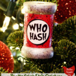 glittery version of a DIY How the Grinch Stole Christmas Who Hash ornament