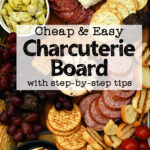 "close up view of home made budget charcuterie board including grapes, summer sausage, crackers, maple almond brie, goat cheese, artichoke hearts and more with text overlay ""cheap and easy charcuterie board with step-by-step tips"""