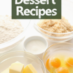 """bowls of butter, eggs and sugar with text overlay """"dessert recipes"""""""