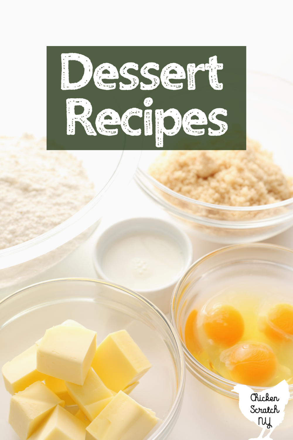 "bowls of butter, eggs and sugar with text overlay ""dessert recipes"""