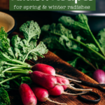 """radishes on a cutting board with text overlay """"creative and delicious Radish recipes for spring & winter radishes"""""""